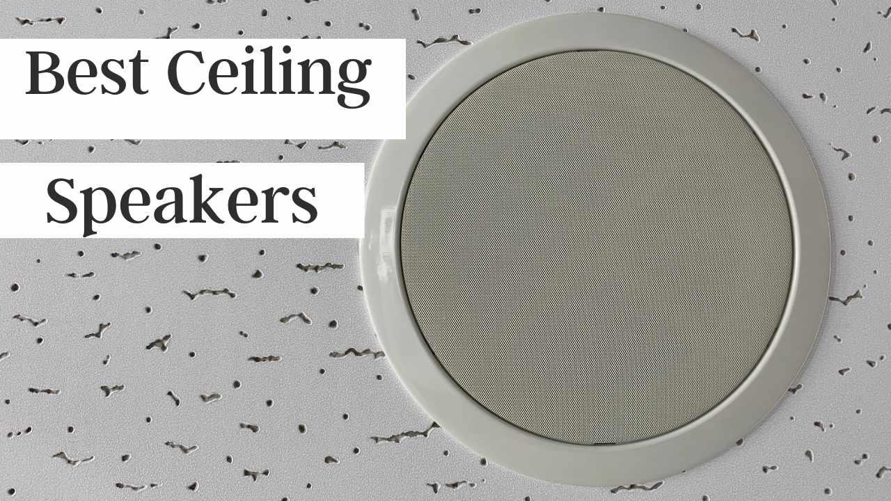 Best Ceiling Sound Speakers